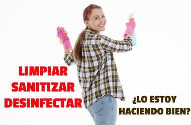 Las diferencias entre limpiar, desinfectar y sanitizar