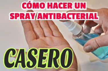 Tutorial para hacer un spray desinfectante de manos casero