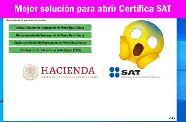 Mejor solución para abrir Certifica SAT
